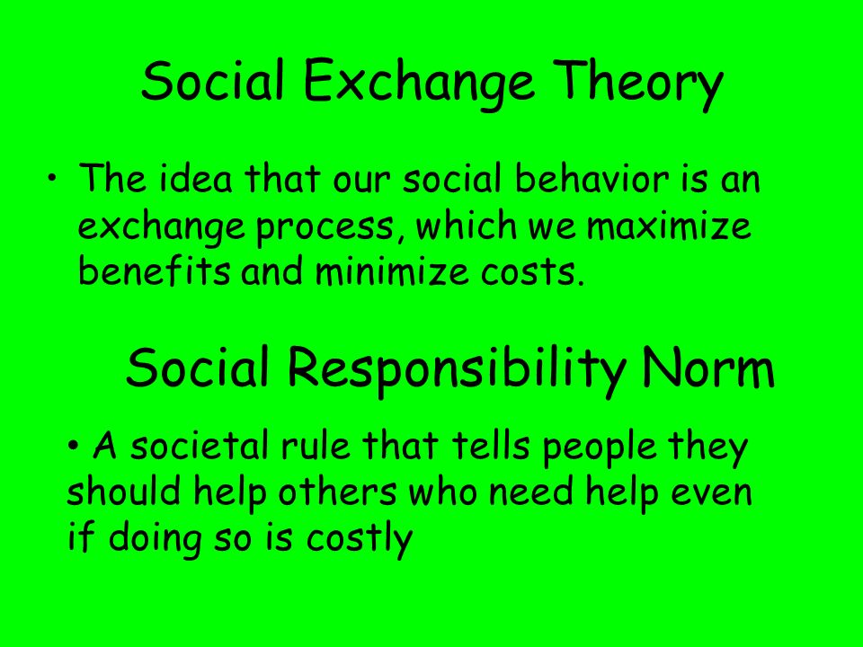 Differences among social exchange theory the reciprocity norm and the social responsibility norm