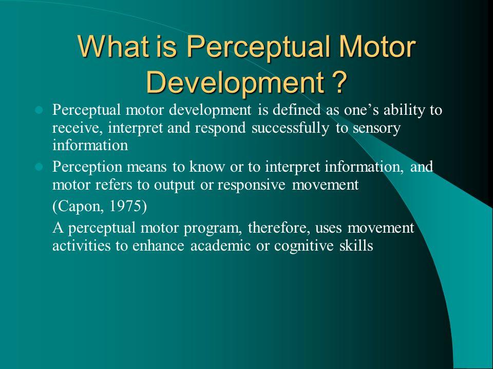 Perceptual motor programs ppt video online download for What is motor development