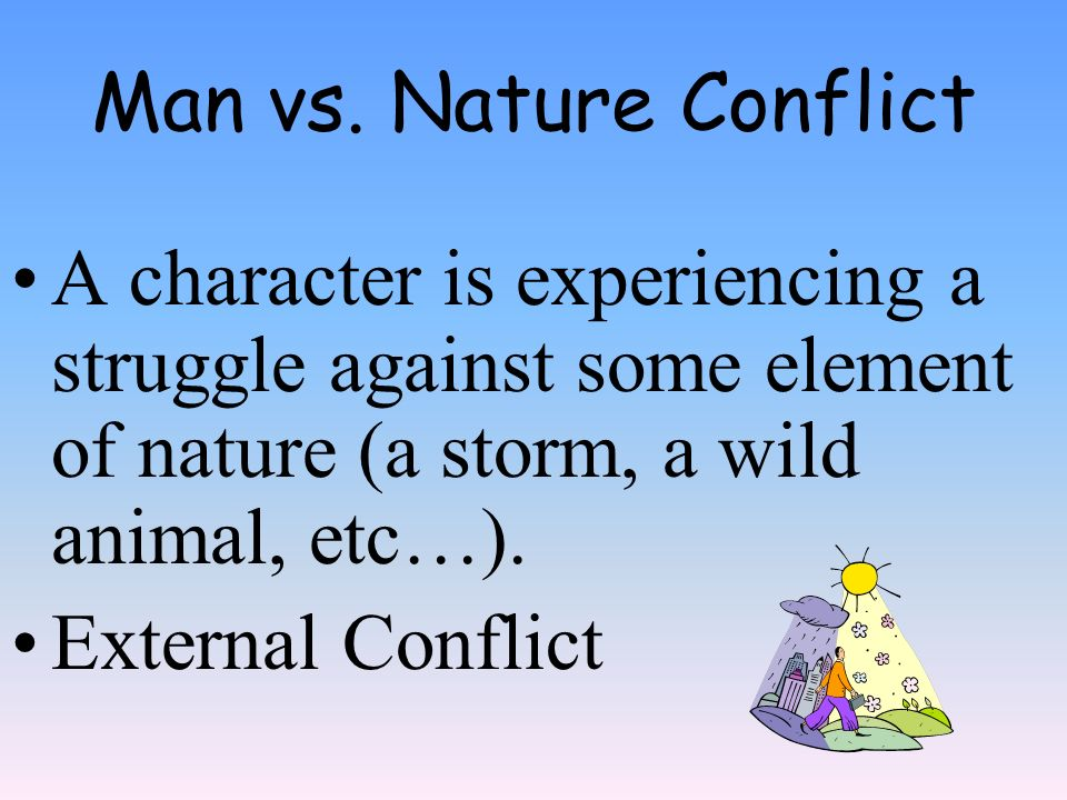 Man nature conflict consequences for students essay