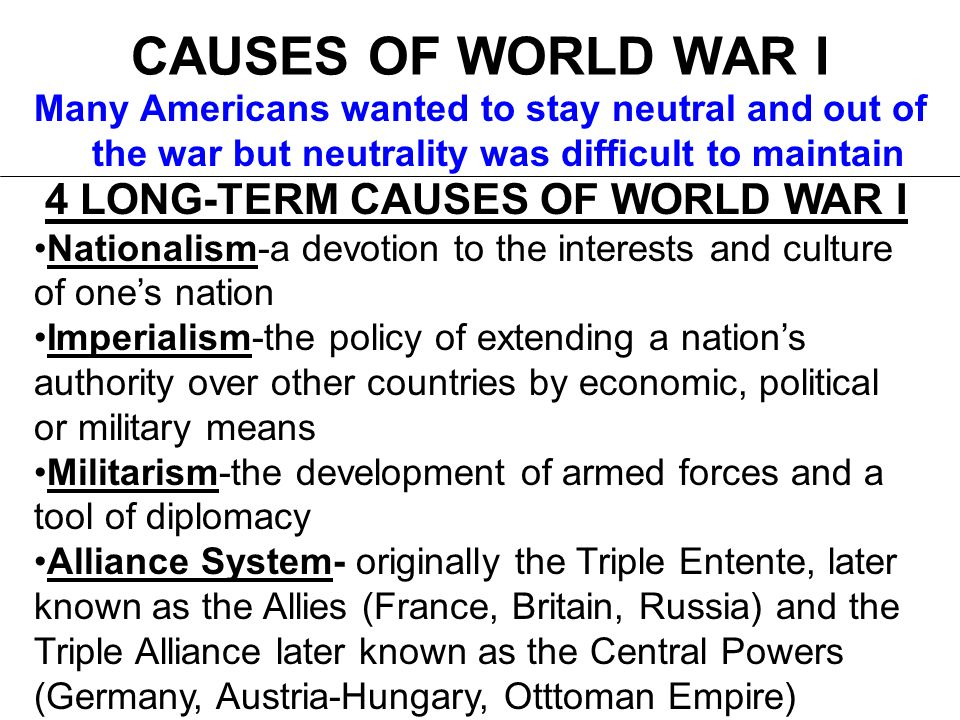 four main long term causes of the world war one Causes and consequences of world war i at the time war broke out, at least four major areas of and what have been the long-term consequences of world war.