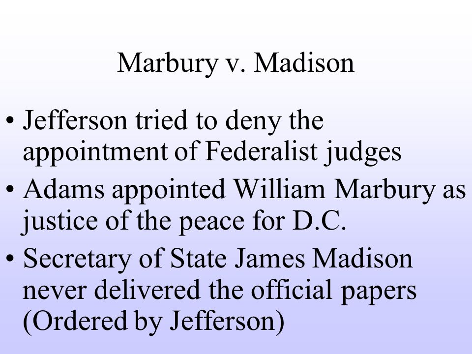 marbury vs madison essays This essay discusses the judicial review arguments used in marbury v madison can apply to the rest of the branches of the government by requiring.