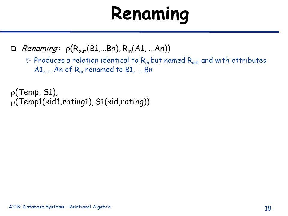 Renaming Renaming : (Rout(B1,…Bn), Rin(A1, …An)) (Temp, S1),
