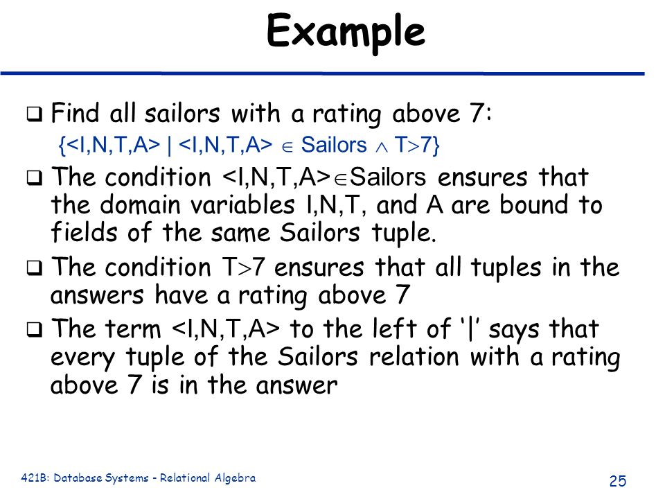 Example Find all sailors with a rating above 7: