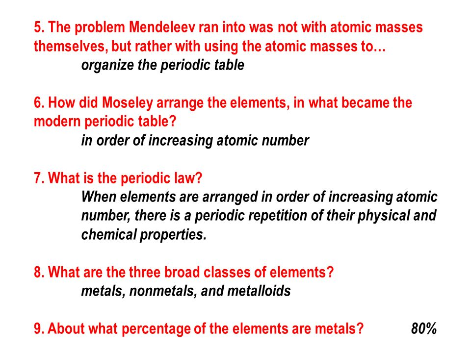 the problem mendeleev ran into was not with atomic masses - Periodic Table Without Atomic Number
