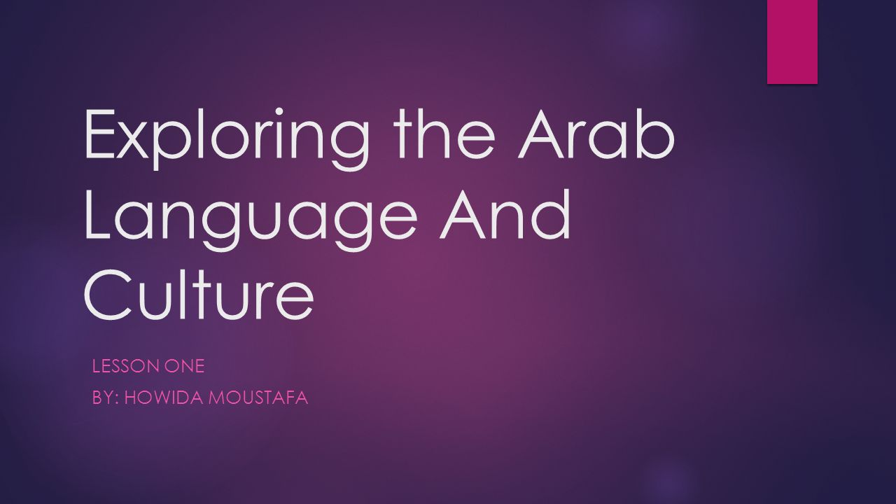 Exploring The Arab Language And Culture Ppt Video Online Download