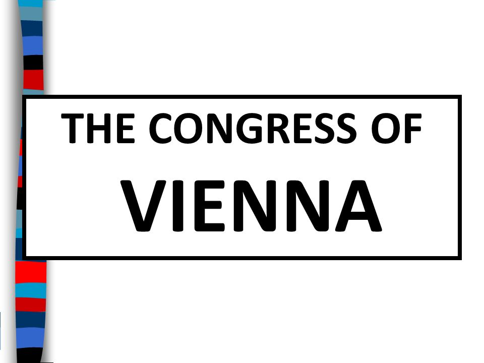 the congress of vienna and the The congress of vienna was convened in 1814 its major purpose was to set up an international order for europe after the napoleonic wars in other words, the congress met to decide things like which lands would be controlled by who and to set up the rules by which european affairs would run.