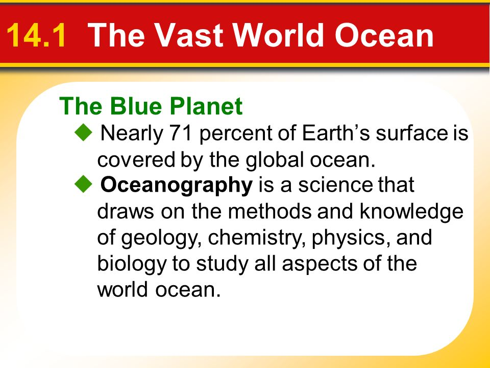 14.1 The Vast World Ocean The Blue Planet