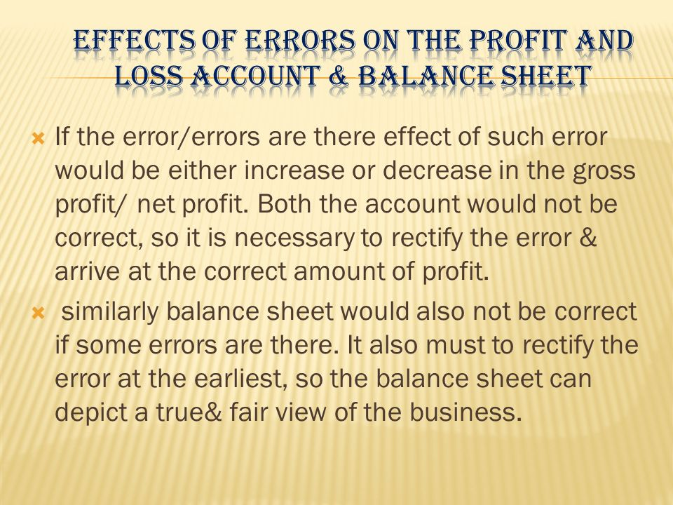 Effects of errors on the profit and loss account & balance sheet