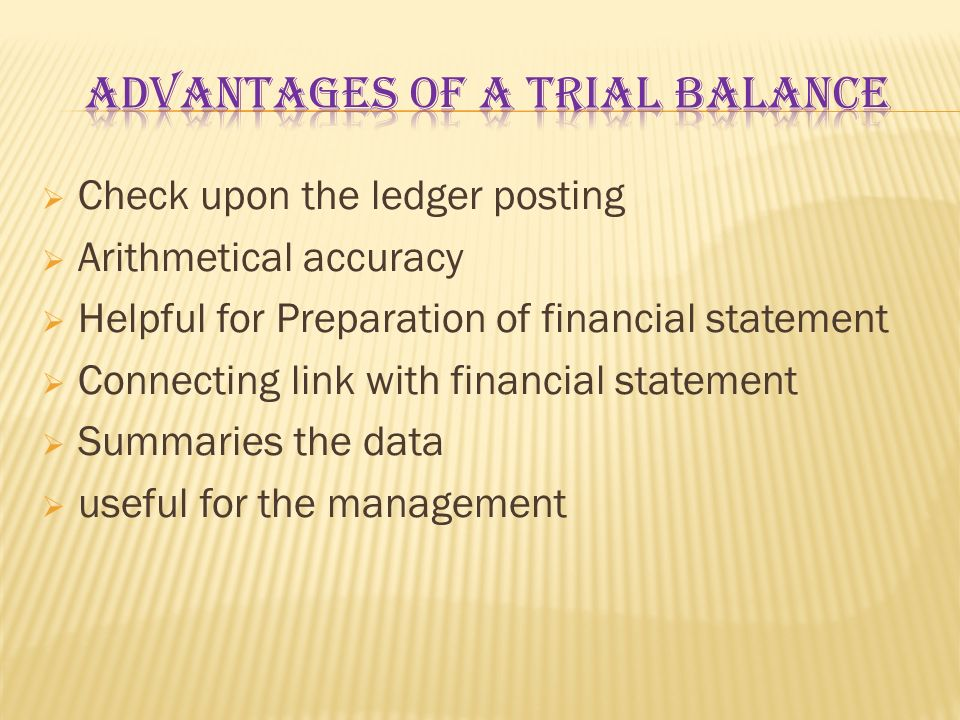 Advantages of a trial balance