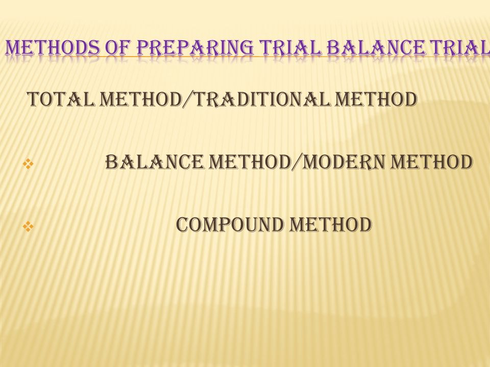 Methods of preparing trial balance trial
