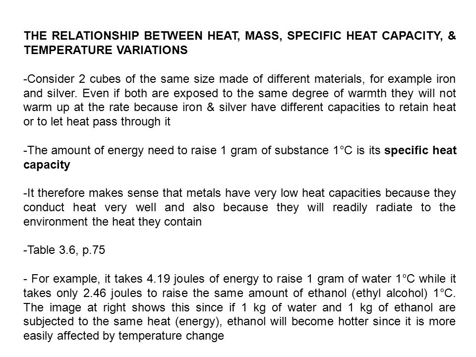 the relationship between heat and temperature Heat and temperature it is often said that heat is a form of energy a more precise statement would be that heat is a process in which energy is added to a system.