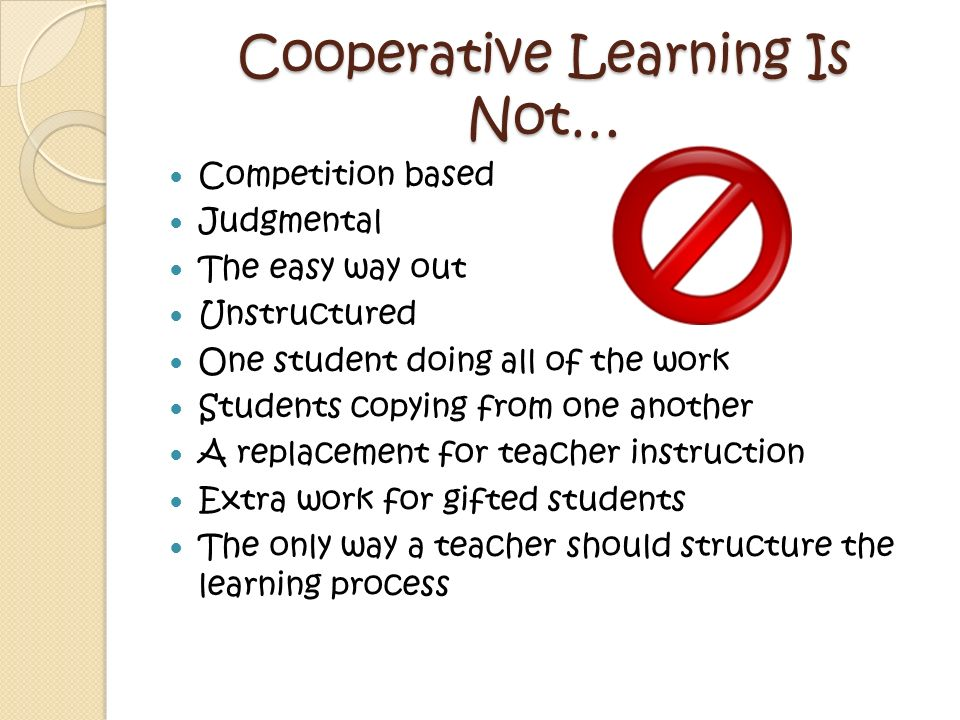 Cooperative Learning Is Not…
