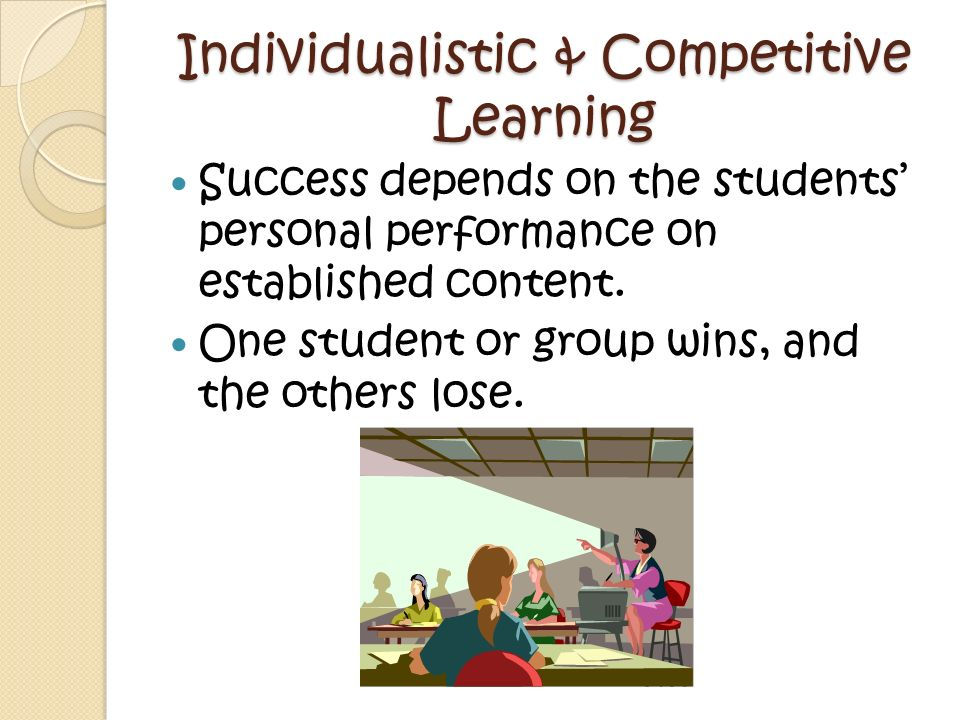Individualistic & Competitive Learning