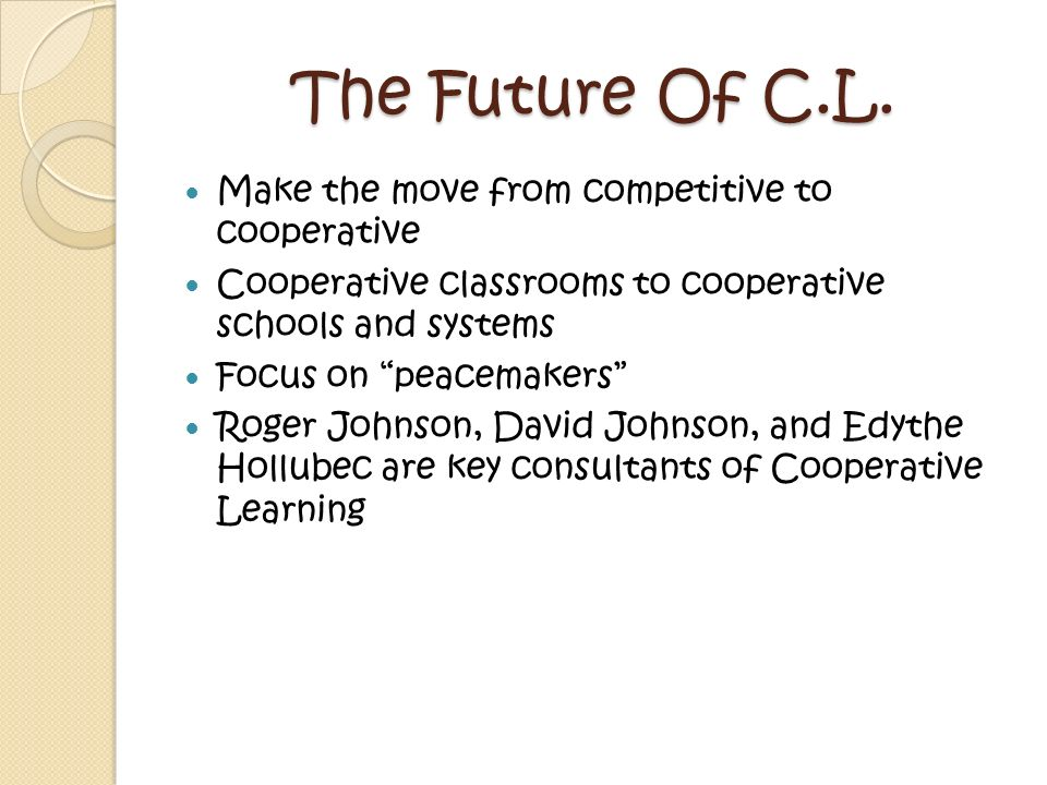 The Future Of C.L. Make the move from competitive to cooperative