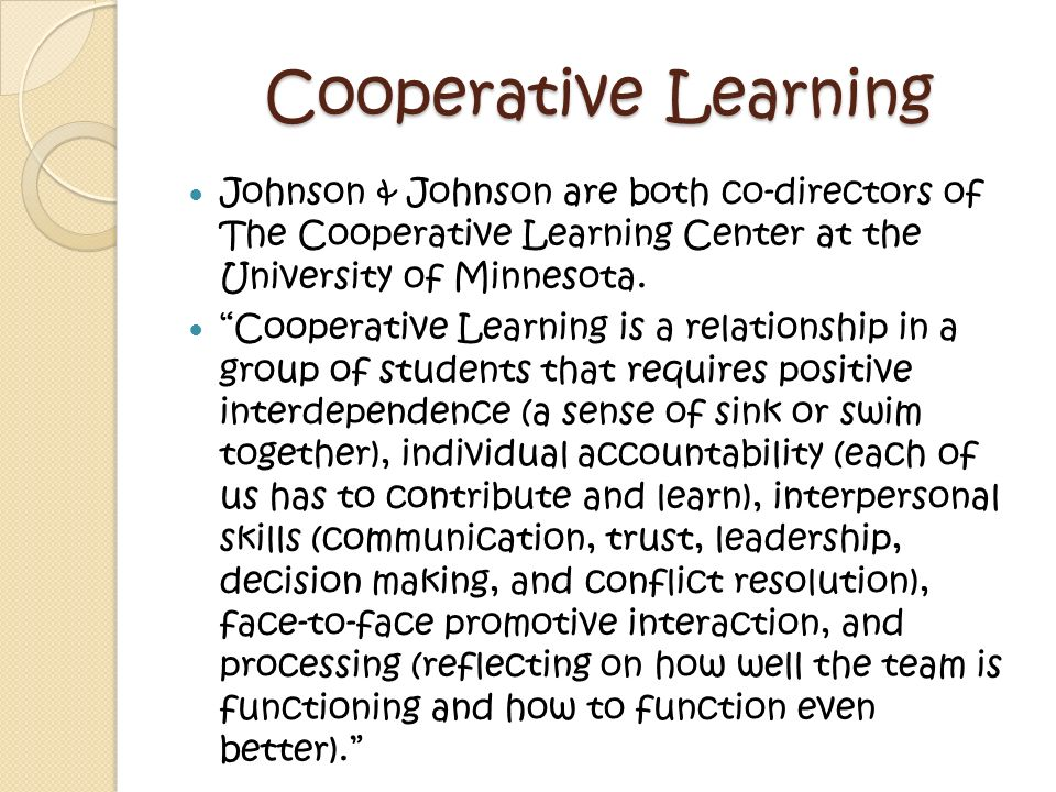 Cooperative Learning Johnson & Johnson are both co-directors of The Cooperative Learning Center at the University of Minnesota.
