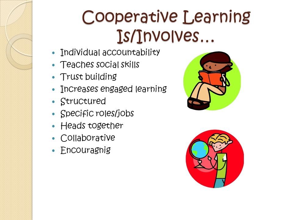 Cooperative Learning Is/Involves…