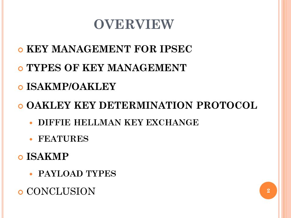 overview KEY MANAGEMENT FOR IPSEC TYPES OF KEY MANAGEMENT