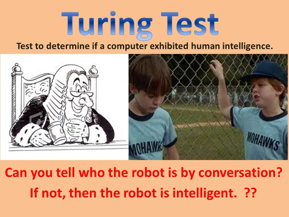 a discussion about computer intelligence through the turing test Interview with eugene goostman, the fake kid who passed the turing test  he  was a real boy during the course of a five-minute chat conversation  turing bet  that by the year 2000, computers would be intelligent enough.