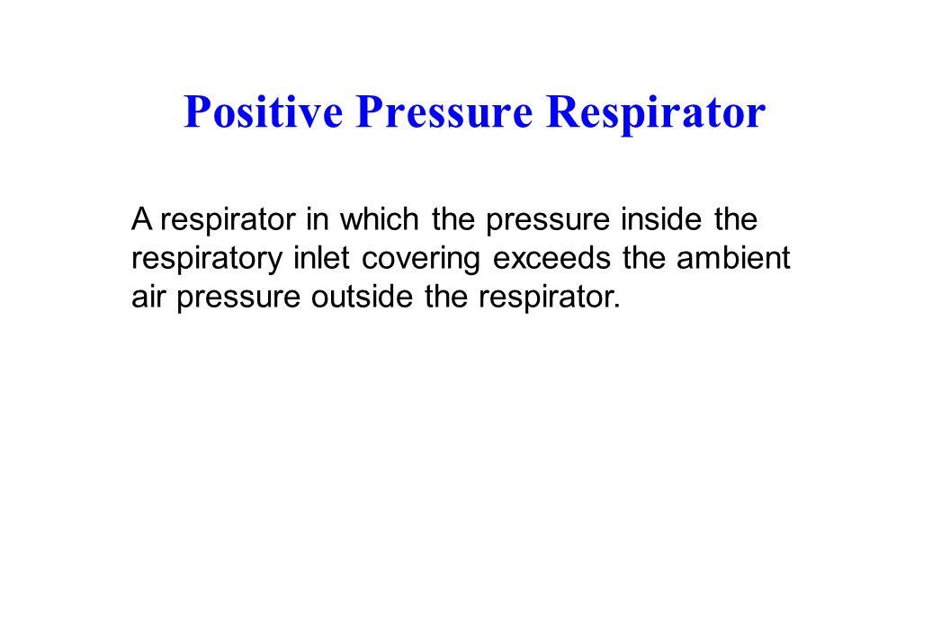 Positive Pressure Respirator