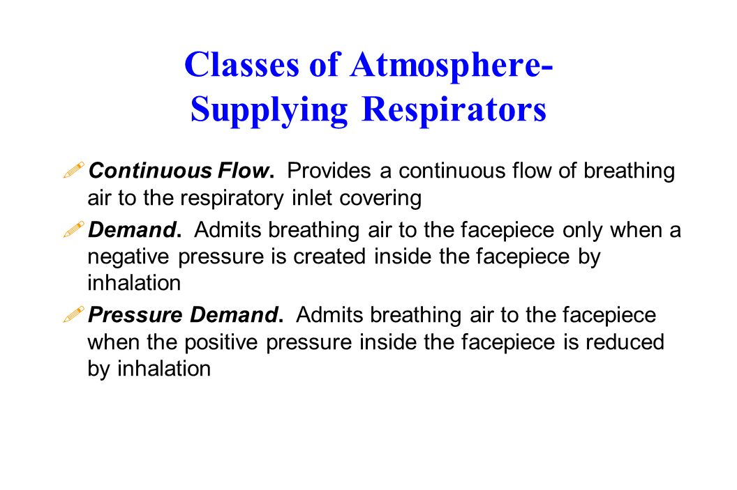 Classes of Atmosphere- Supplying Respirators