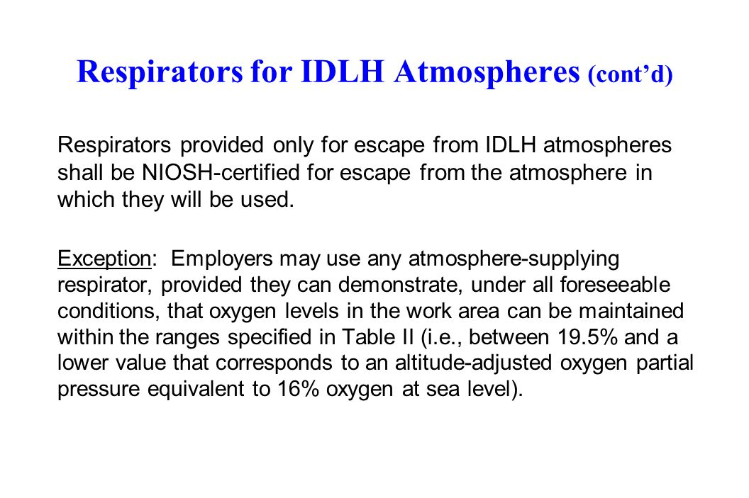 Respirators for IDLH Atmospheres (cont'd)