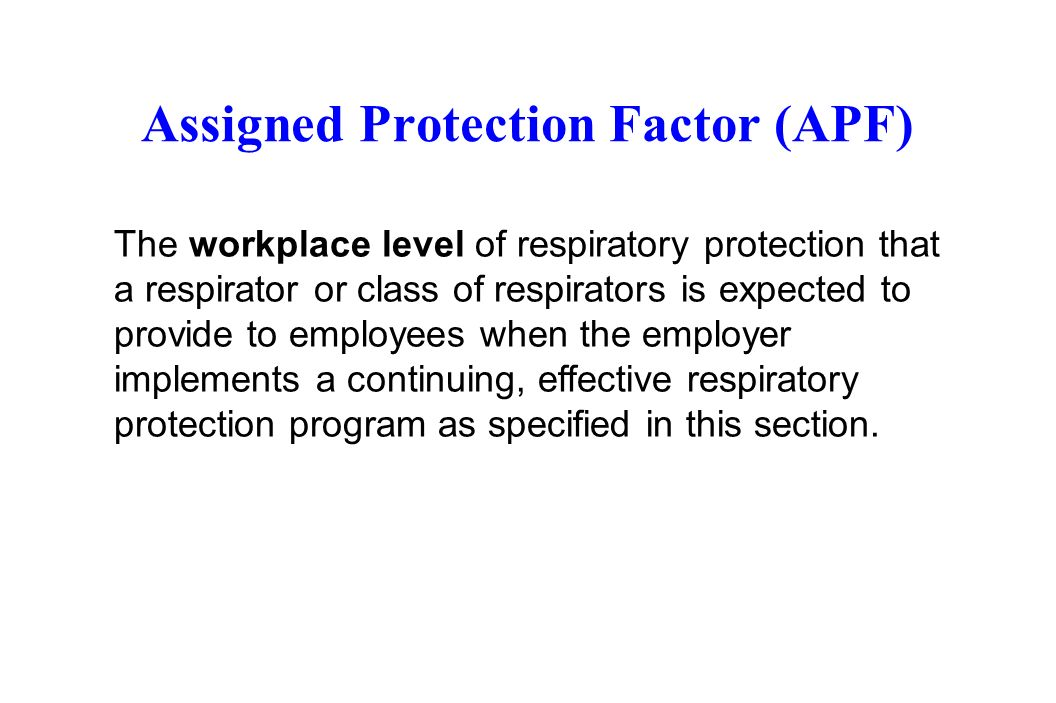 Assigned Protection Factor (APF)