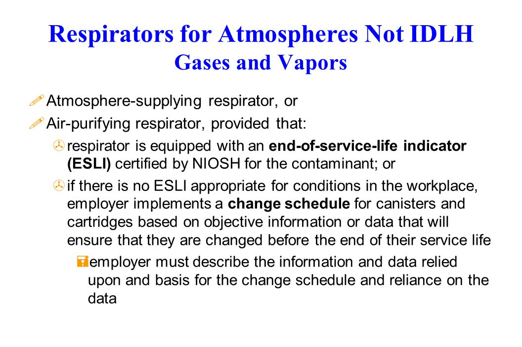 Respirators for Atmospheres Not IDLH Gases and Vapors