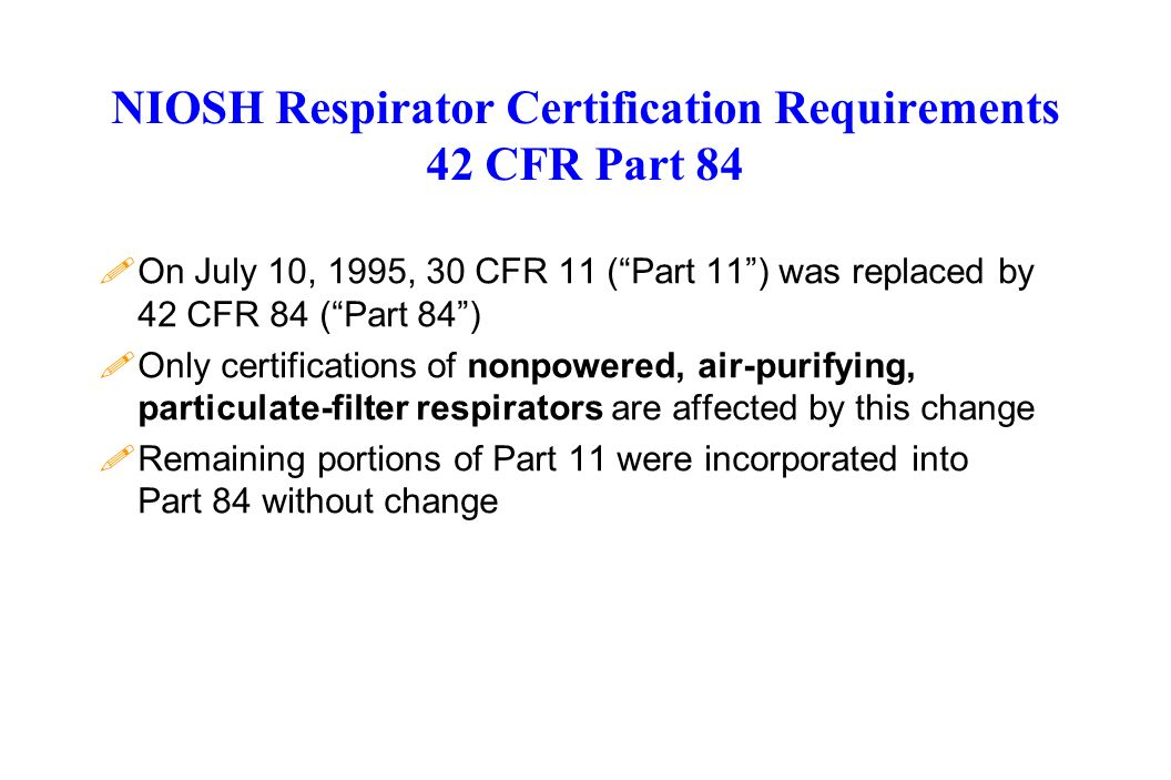 NIOSH Respirator Certification Requirements 42 CFR Part 84