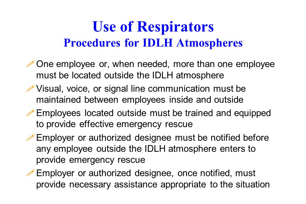 Use of Respirators Procedures for IDLH Atmospheres