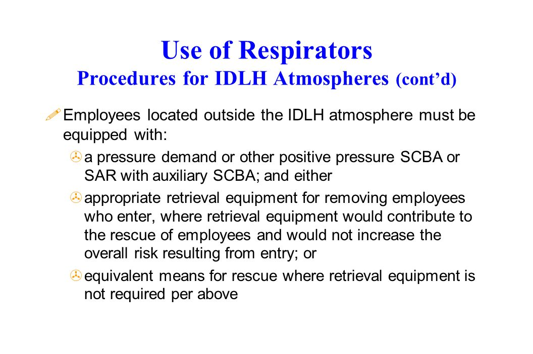 Use of Respirators Procedures for IDLH Atmospheres (cont'd)