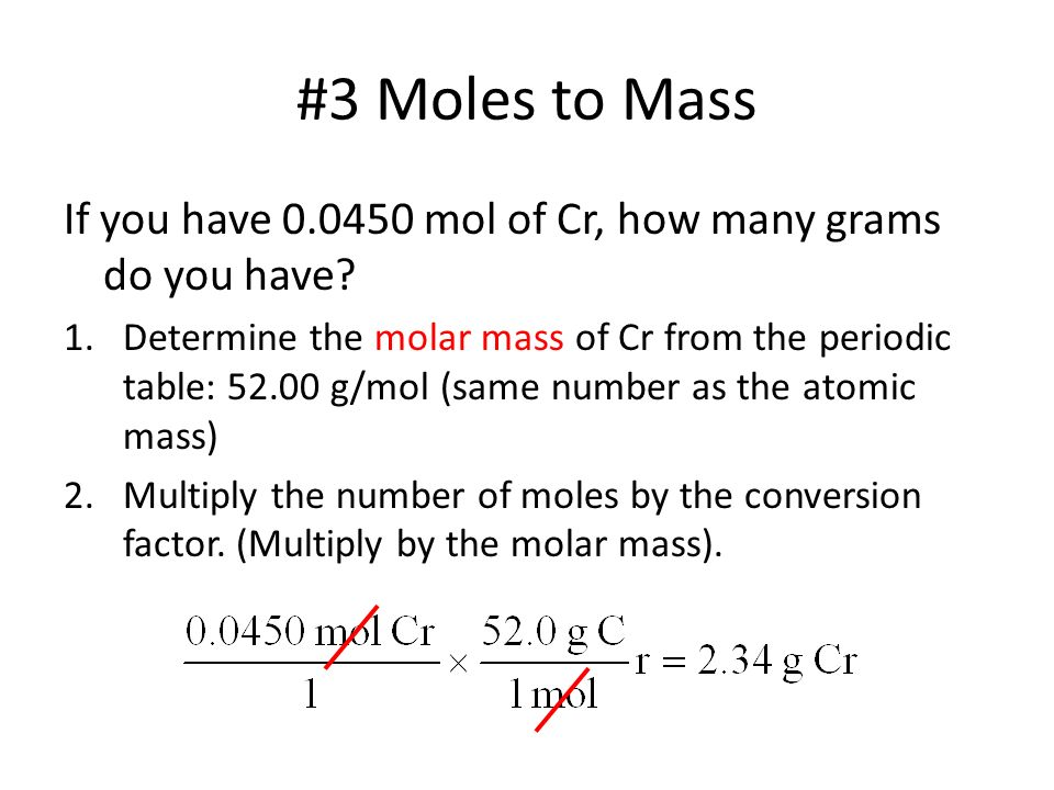 The mole the mole the mole memorize this number 1 mol 602 x 3 moles to mass if you have 00450 mol of cr how many grams urtaz Choice Image