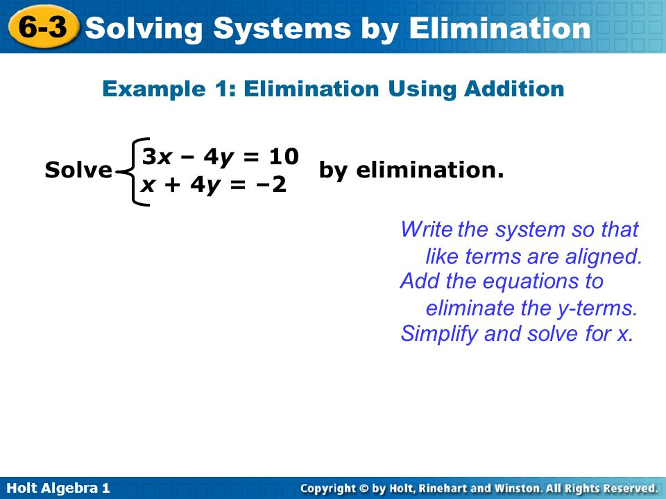 Another method for solving systems of equations is elimination ...