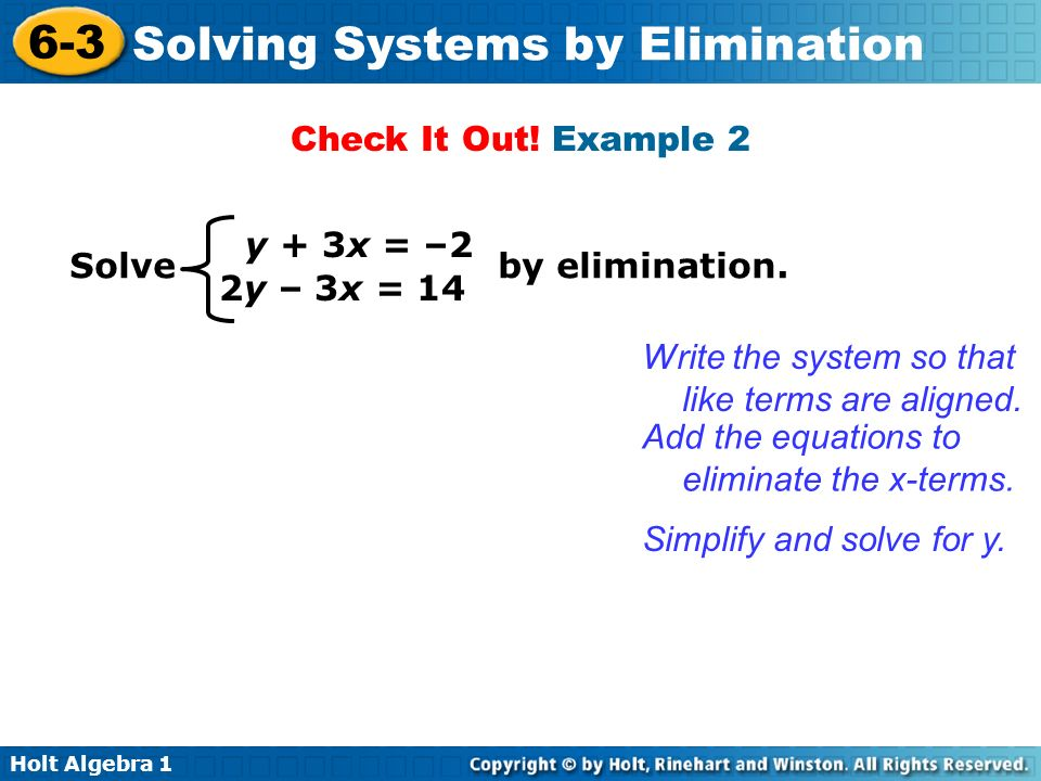 Check It Out! Example 2 y + 3x = –2. Solve by elimination. 2y – 3x = 14.