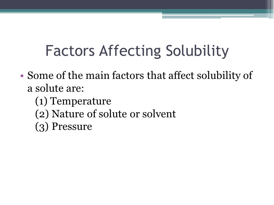 factors affecting solubility Key takeaways key points for many solids dissolved in liquid water, the solubility increases with temperature the increase in kinetic energy that comes with higher temperatures allows the solvent molecules to more effectively break apart the solute molecules that are held together by intermolecular attractions.
