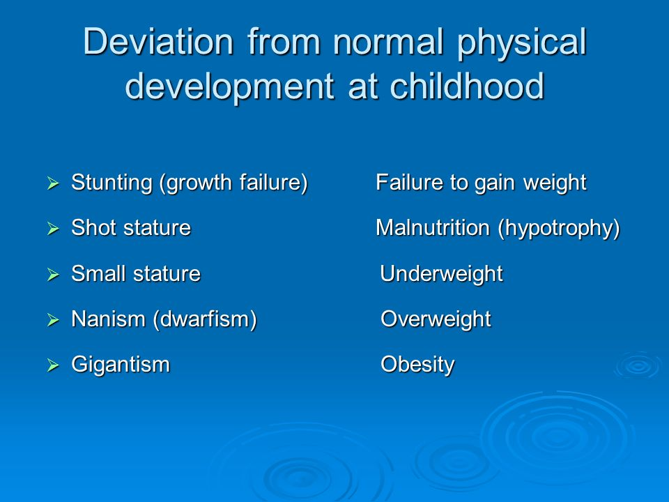 deviations from normal physical and psychological growth and development Specific physical, cognitive, linguistic, social-emotional, and behavioral  keep in  mind when defining normal development and identifying growth processes   lapses in development and deviations from the norm at different points in time.
