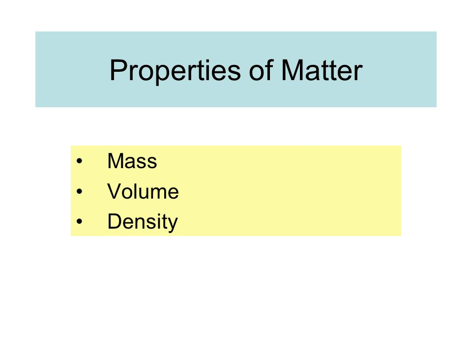 Properties of Matter Mass Volume Density