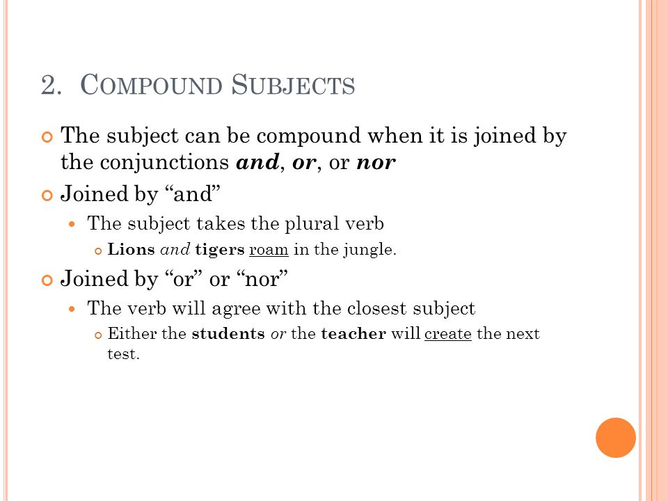 Subject verb agreement ppt video online download compound subjects the subject can be compound when it is joined by the conjunctions platinumwayz