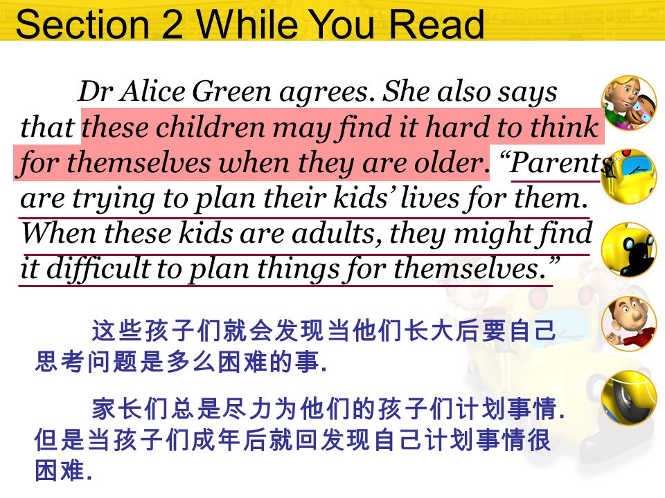 Section 2 While You Read Dr Alice Green agrees. She also says