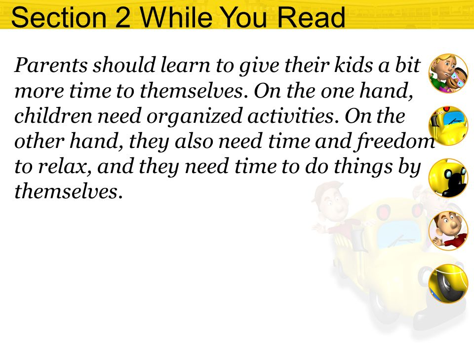 Section 2 While You Read Parents should learn to give their kids a bit