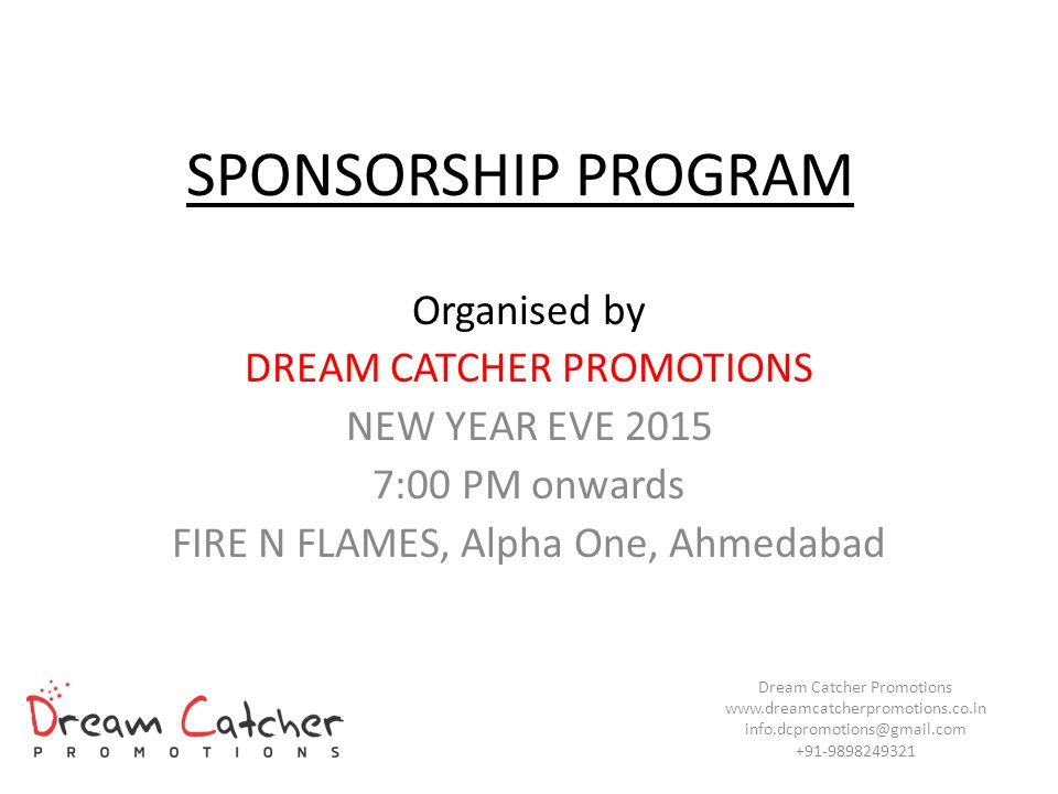 Dream Catcher Program SPONSORSHIP PROGRAM Organised by DREAM CATCHER PROMOTIONS ppt 34