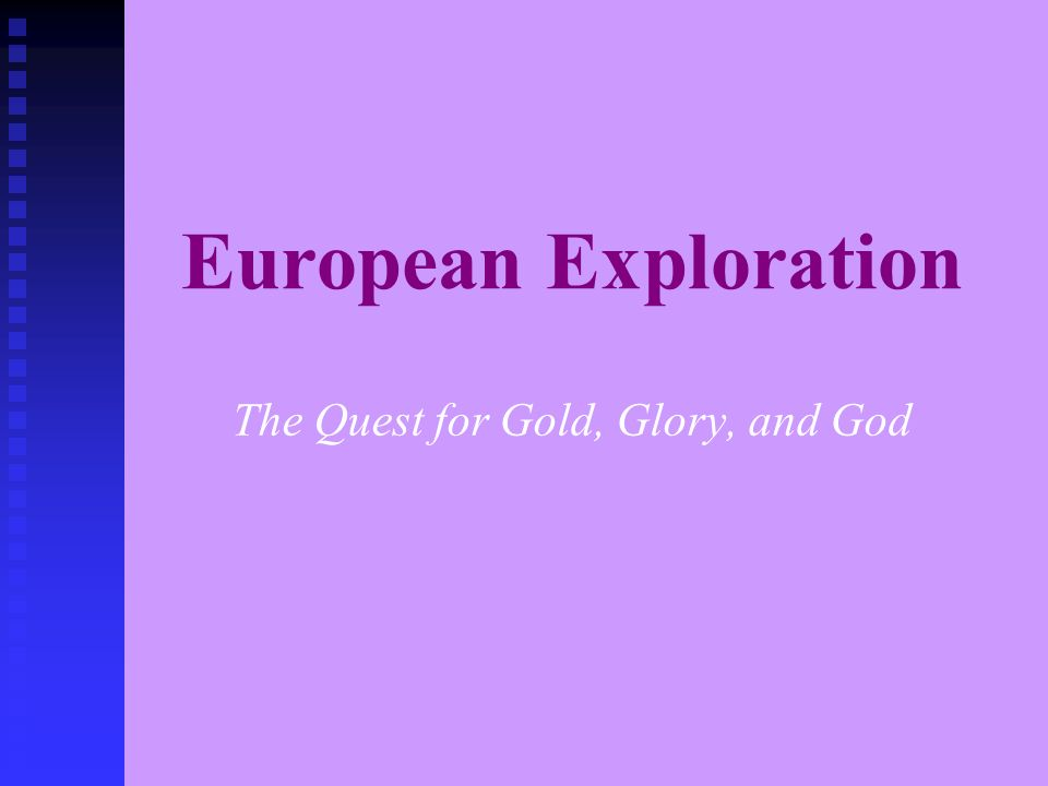 The Quest for Gold, Glory, and God