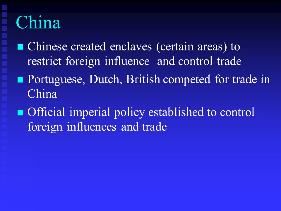 China Chinese created enclaves (certain areas) to restrict foreign influence and control trade.