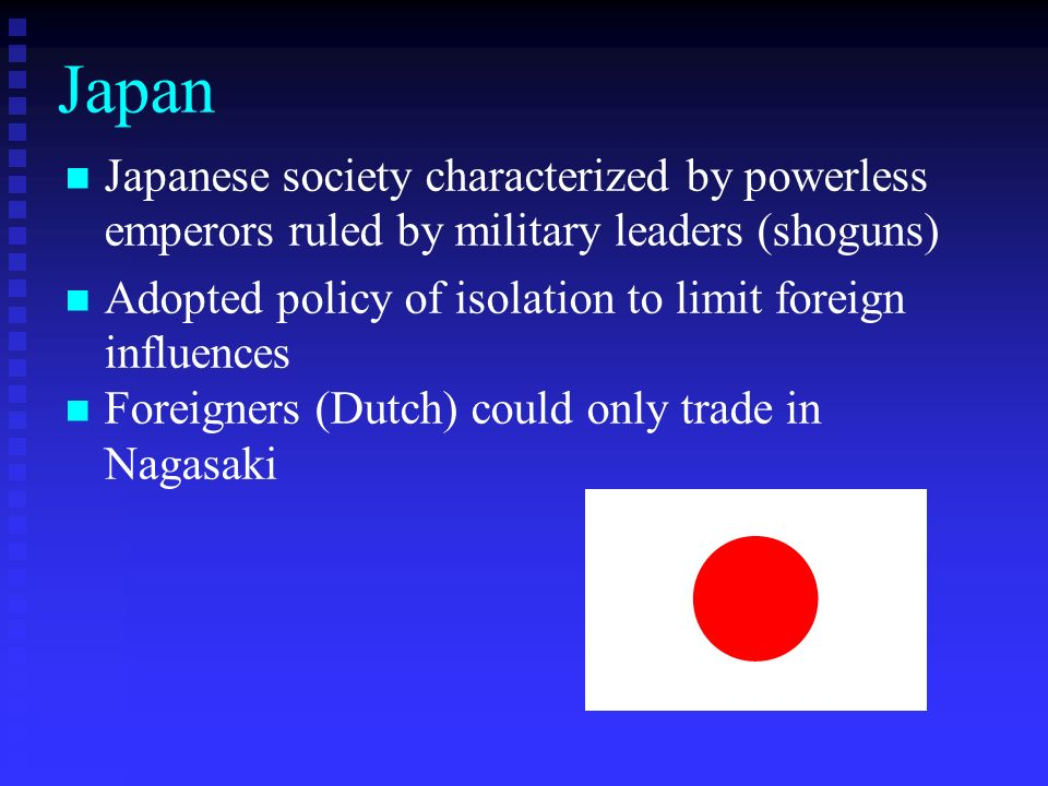 Japan Japanese society characterized by powerless emperors ruled by military leaders (shoguns)