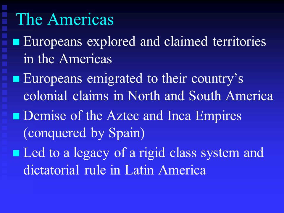 The Americas Europeans explored and claimed territories in the Americas.