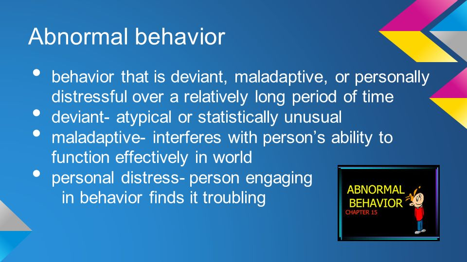 abnormal psychology maladaptive behavior Abnormal psychology: the problem of maladaptive behavior hardcover books- buy abnormal psychology: the problem of maladaptive behavior books online at.