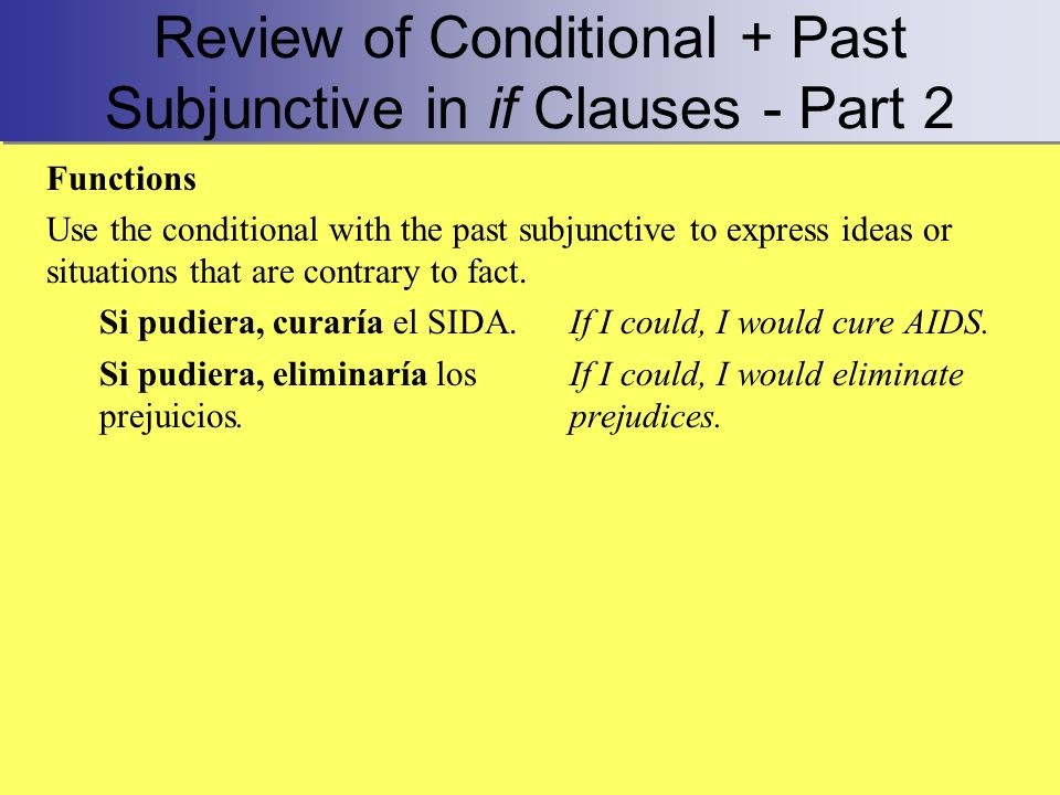 Review of Conditional + Past Subjunctive in if Clauses - Part 2