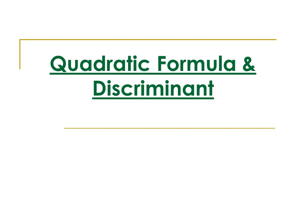 Quadratic Formula & Discriminant