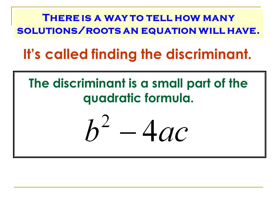 It's called finding the discriminant.