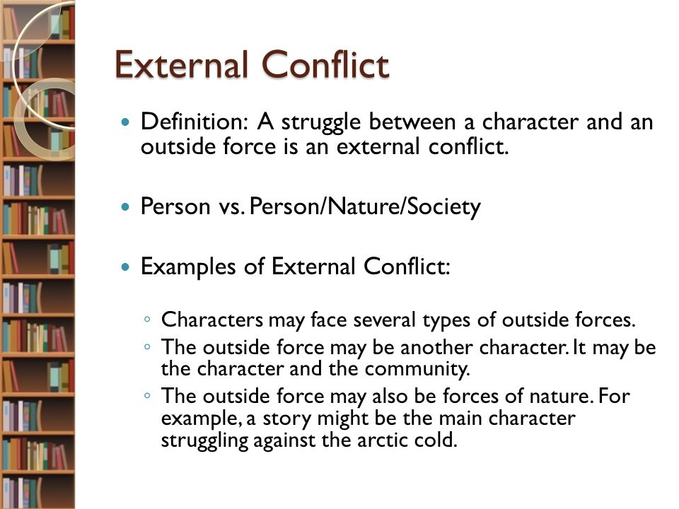 Types of Conflict Conflict – The resistance that the protagonist ...