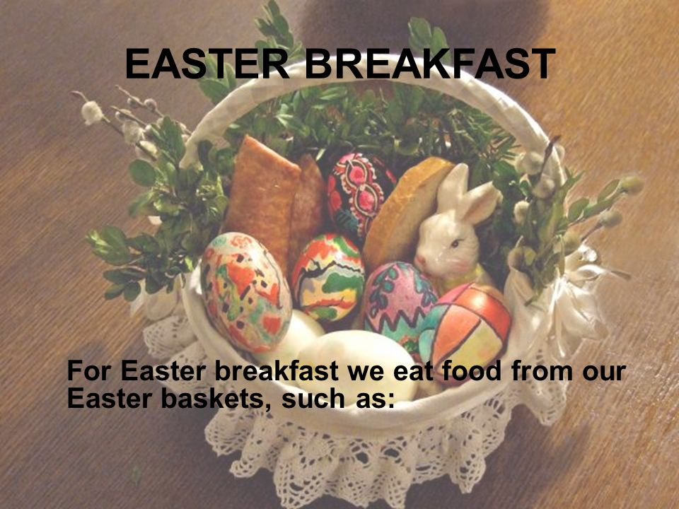 Easter in poland ppt video online download 5 easter breakfast for easter breakfast we eat food from our easter baskets such as negle Gallery
